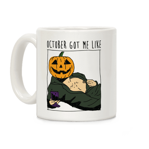 October Got Me Like Coffee Mug