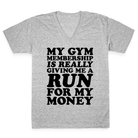 My Gym Is Really Giving Me A Run For My Money V-Neck Tee Shirt