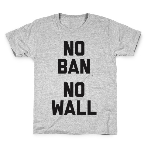 No Ban No Wall Kids T-Shirt