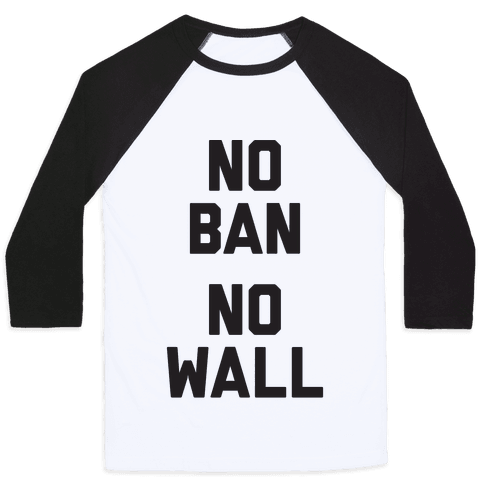 No Ban No Wall Baseball Tee