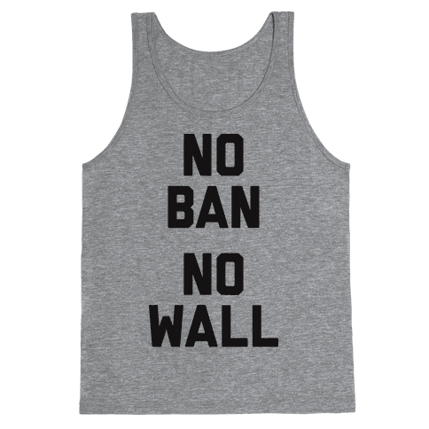 No Ban No Wall Tank Top