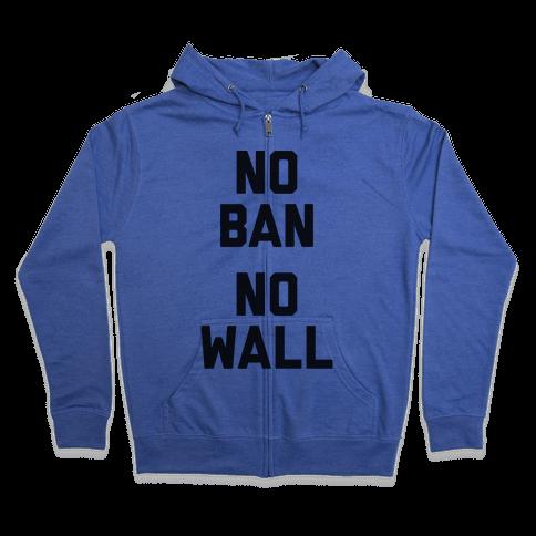 No Ban No Wall Zip Hoodie