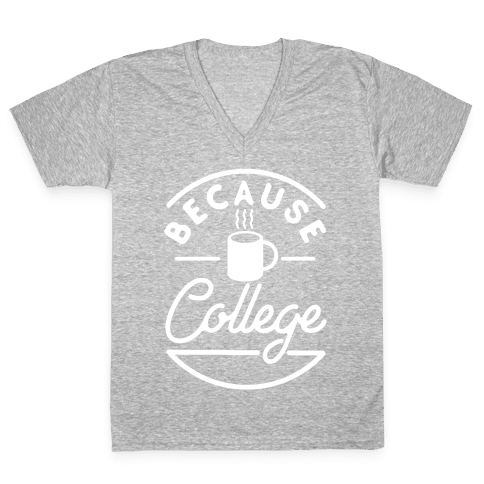 Because College V-Neck Tee Shirt