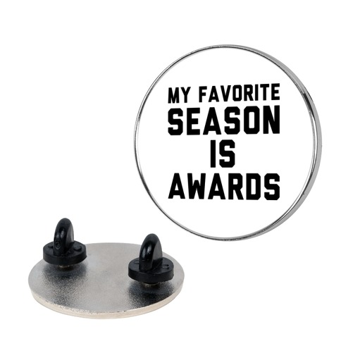 My Favorite Season Is Awards  pin