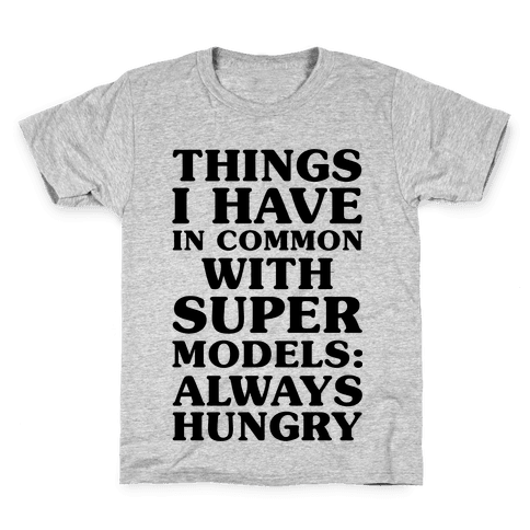 Things I have In Common With Supermodels Kids T-Shirt