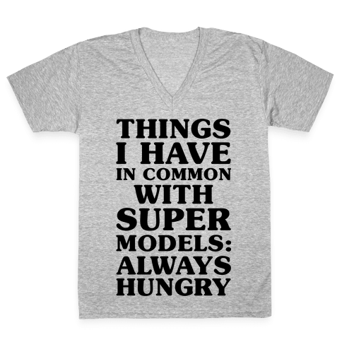 Things I have In Common With Supermodels V-Neck Tee Shirt