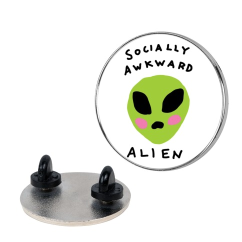 Socially Awkward Alien Pin