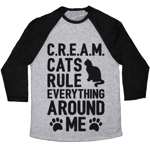 Cats Rule Everything Around Me Baseball Tee