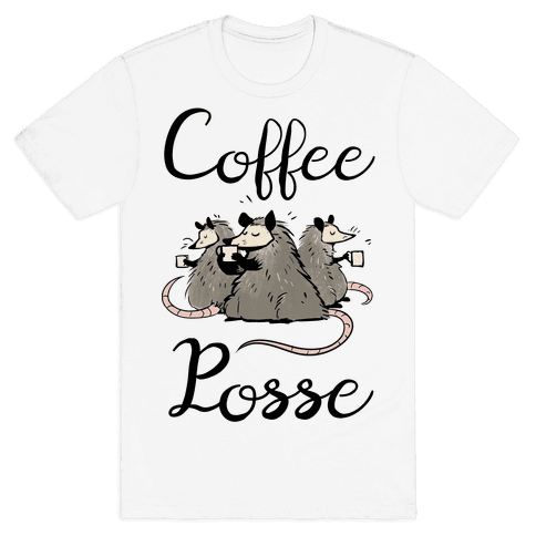 Coffee Posse Mens T-Shirt