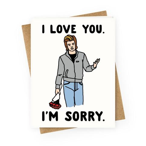 I Love You I'm Sorry Parody Greeting Card