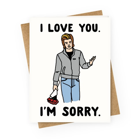I Love You I'm Sorry Parody Greeting Card