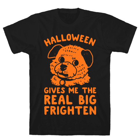 Halloween Gives Me The Real Big Frighten Mens T-Shirt
