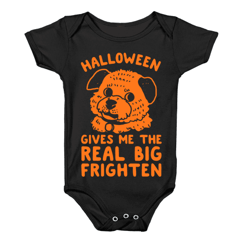 Halloween Gives Me The Real Big Frighten Baby Onesy