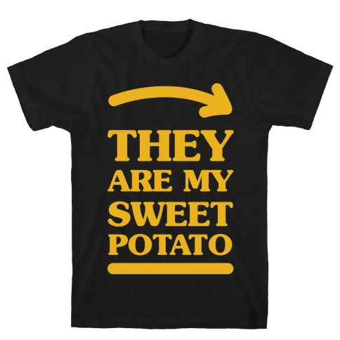 They Are My Sweet Potato T-Shirt