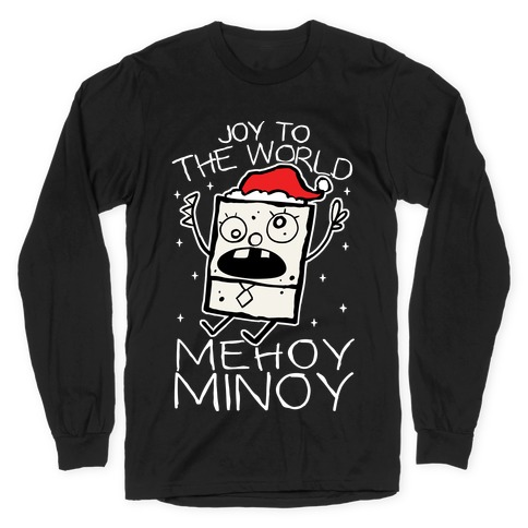 Joy To The World, Mihoy Minoy Long Sleeve T-Shirt