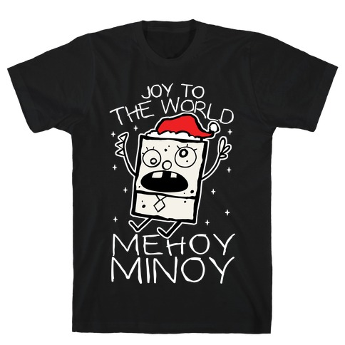 Joy To The World, Mihoy Minoy T-Shirt