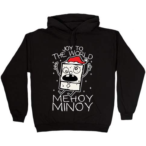Joy To The World, Mihoy Minoy Hooded Sweatshirt