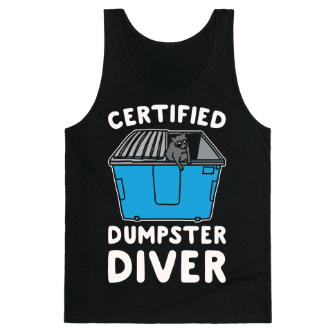 Certified Dumpster Diver White Print Tank Top