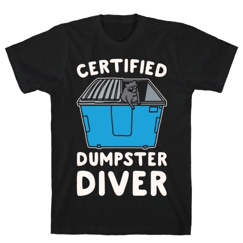 Certified Dumpster Diver White Print T-Shirt