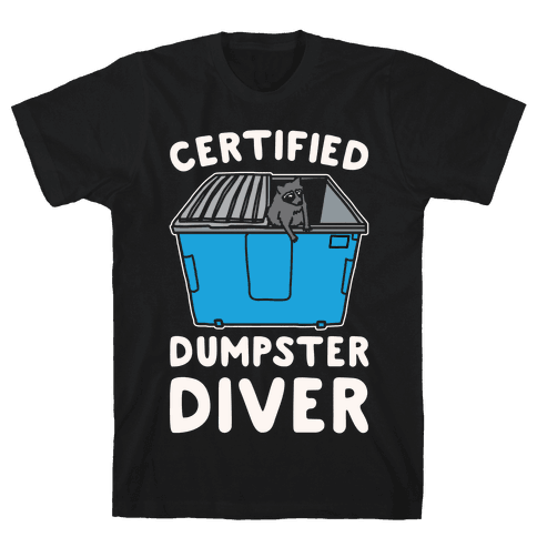 Certified Dumpster Diver White Print Mens T-Shirt