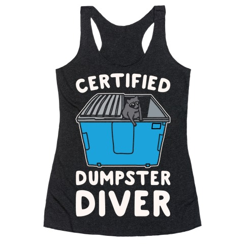 Certified Dumpster Diver White Print Racerback Tank Top