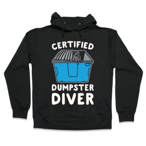 Certified Dumpster Diver White Print Hooded Sweatshirt