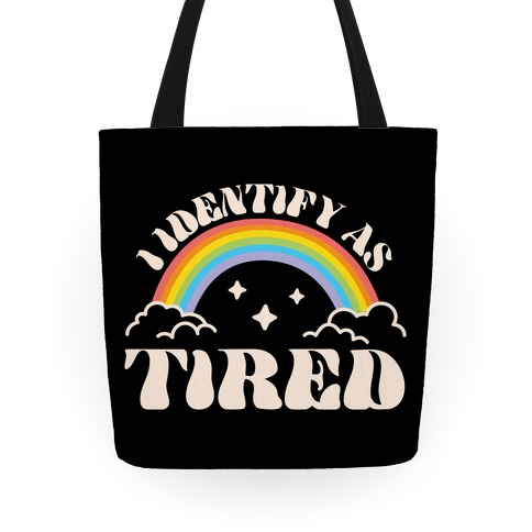 I Identify As Tired Rainbow Tote