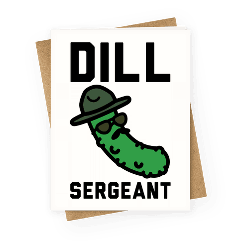 Dill Sergeant Greeting Card