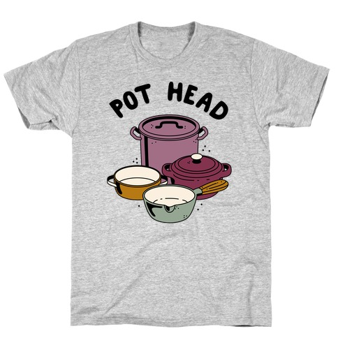 Pot Head Cooking Pots T-Shirt