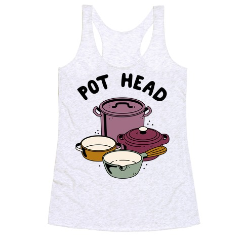 Pot Head Cooking Pots Racerback Tank Top