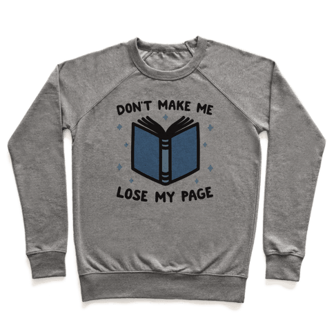 Don't Make Me Lose My Page Pullover