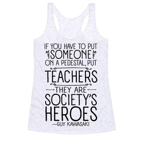 Teachers Are Society's Heroes Racerback Tank Top