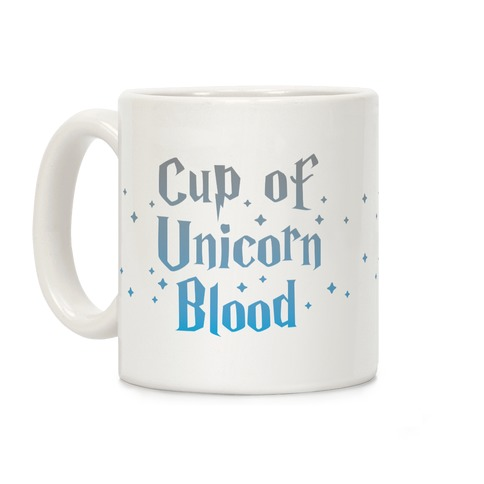 Cup Of Unicorn Blood Coffee Mug