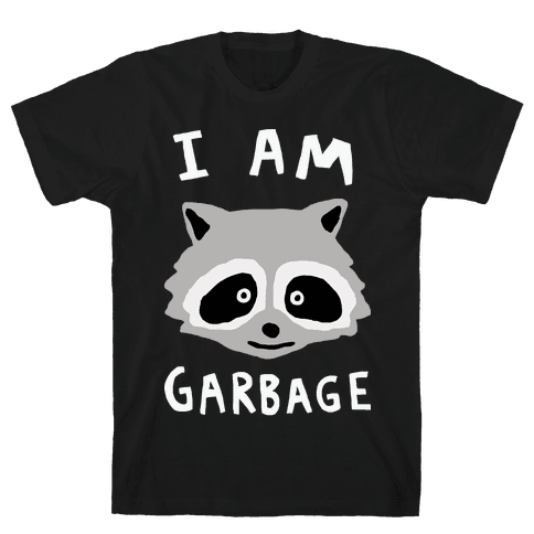 I Am Garbage Raccoon Mens T-Shirt