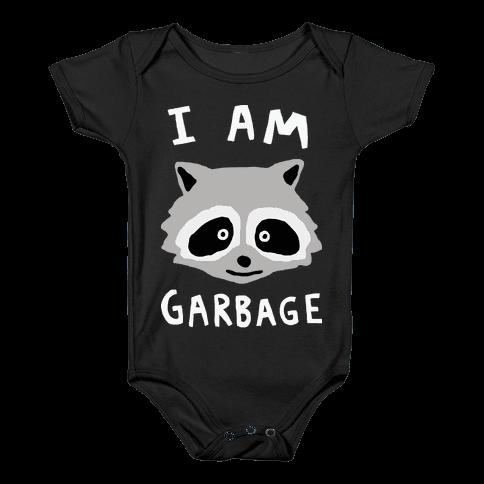 I Am Garbage Raccoon Baby Onesy