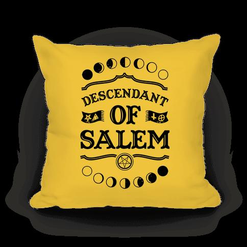 Descendant of Salem Pillow