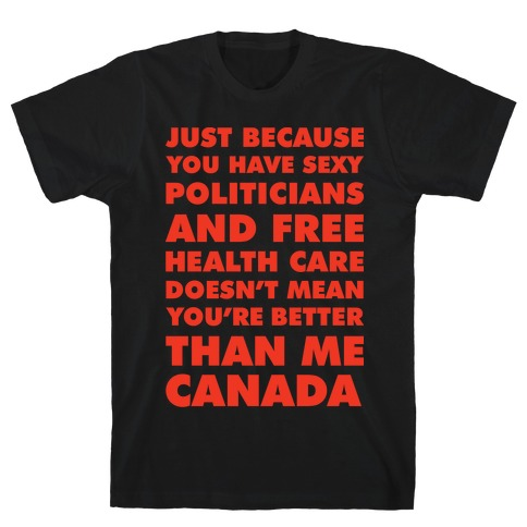 You're Not Better Than Me Canada T-Shirt