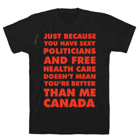 You're Not Better Than Me Canada Mens T-Shirt