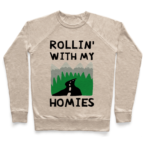 Rollin' With My Homies Roadtrip Pullover