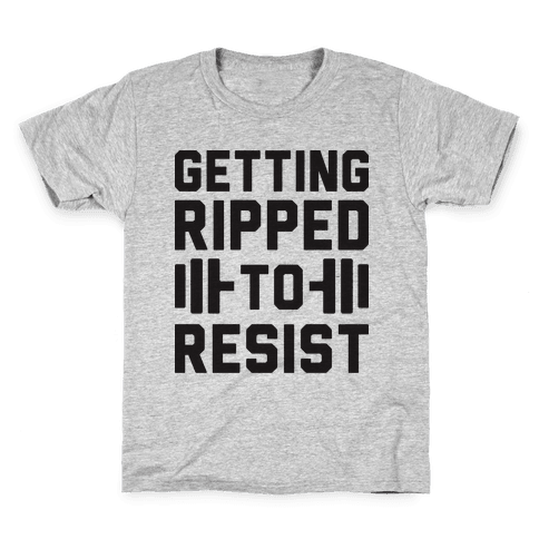 Getting Ripped To Resist Kids T-Shirt