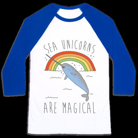 Sea Unicorns Are Magical  Baseball Tee