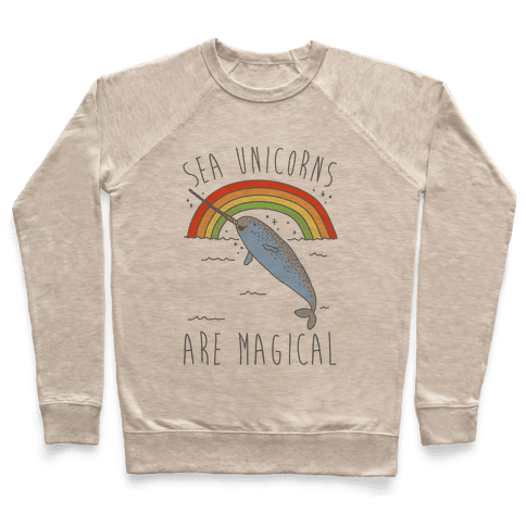 Sea Unicorns Are Magical  Pullover