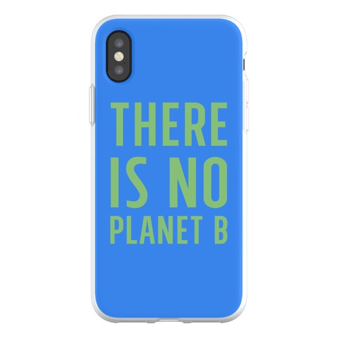 There is No Planet B Phone Flexi-Case