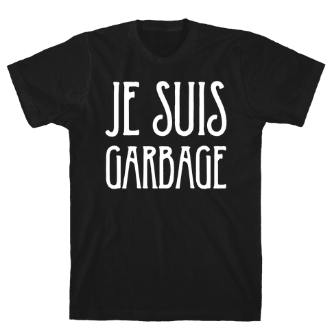 Je Suis Garbage Mens T-Shirt