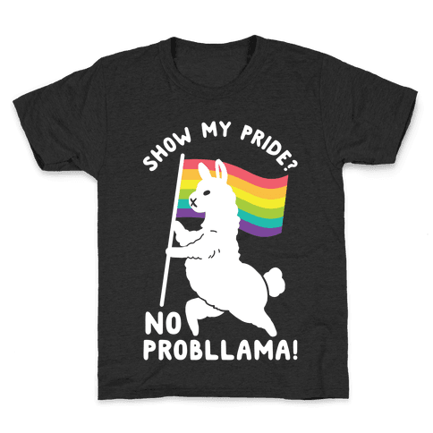 Show my pride? No Probllama Kids T-Shirt