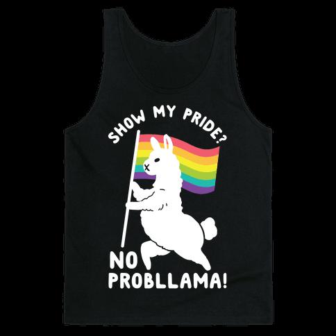 Show my pride? No Probllama Tank Top