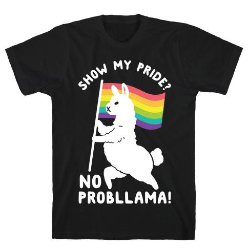 Show my pride? No Probllama T-Shirt