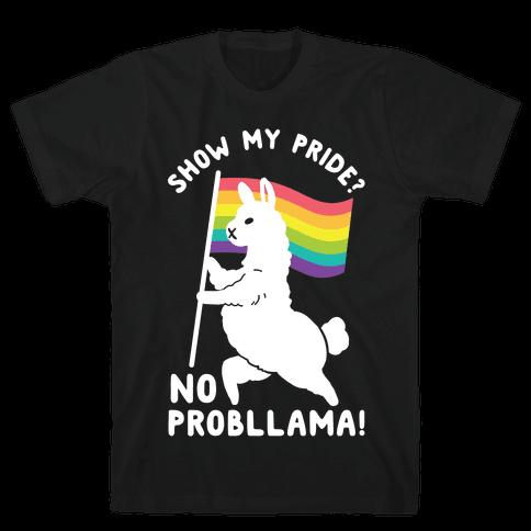 Show my pride? No Probllama Mens T-Shirt