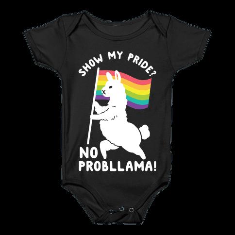 Show my pride? No Probllama Baby Onesy