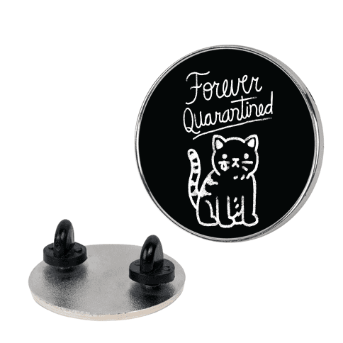 Forever Quarantined Cat Pin